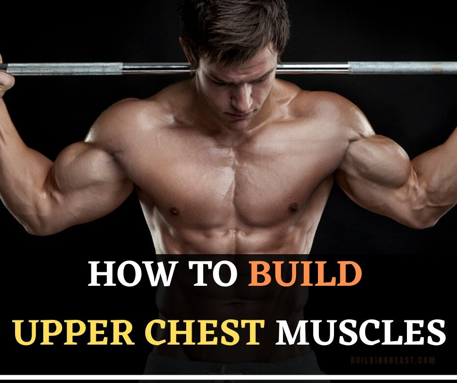 How to build upper chest muscles