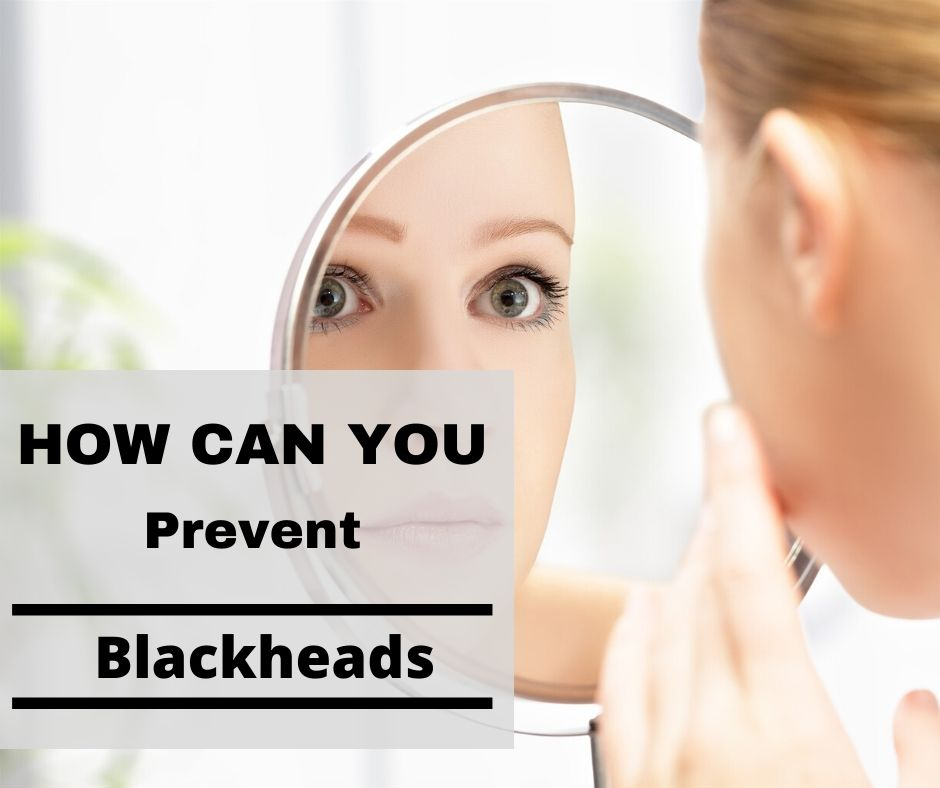 How to prevent blackheads