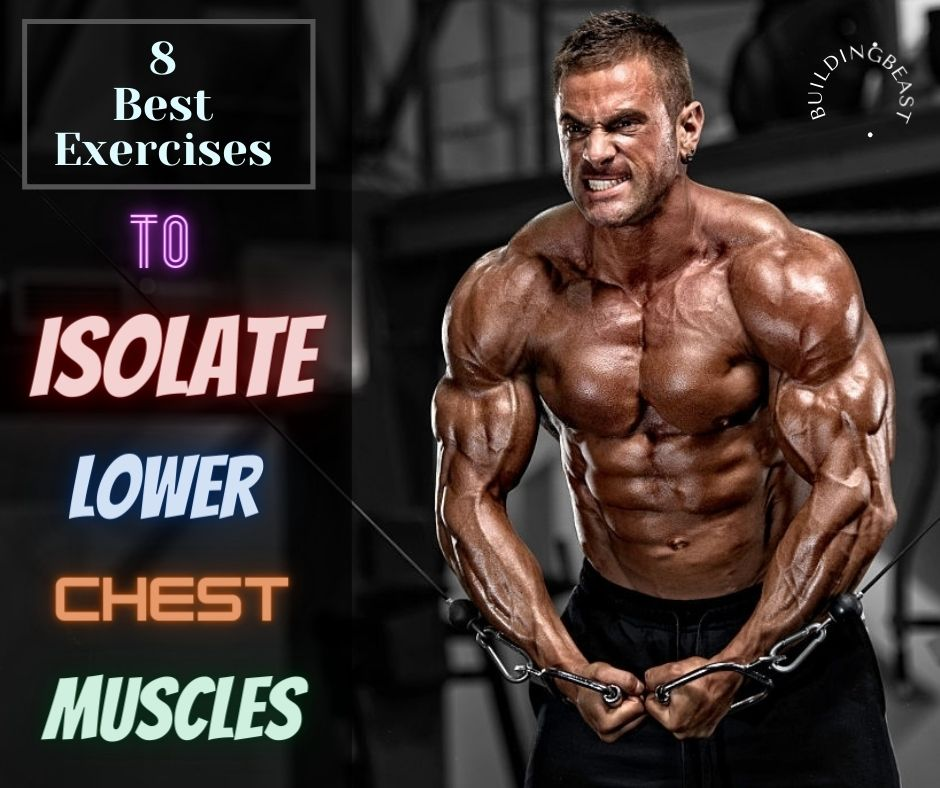 8 Best Lower Chest Workout For Perfect Pecs - Buildingbeast