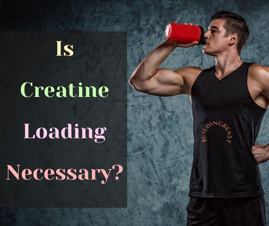 Is Creatine Loading Necessary
