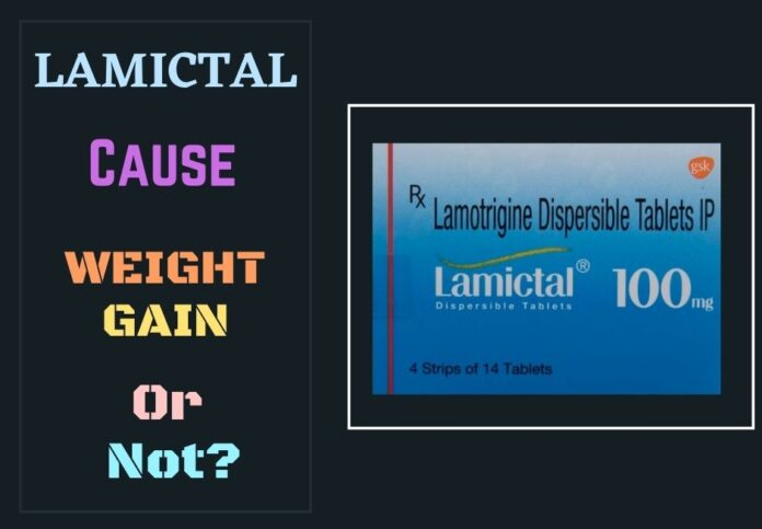 Lamictal Causes Weight Gain Or Not?