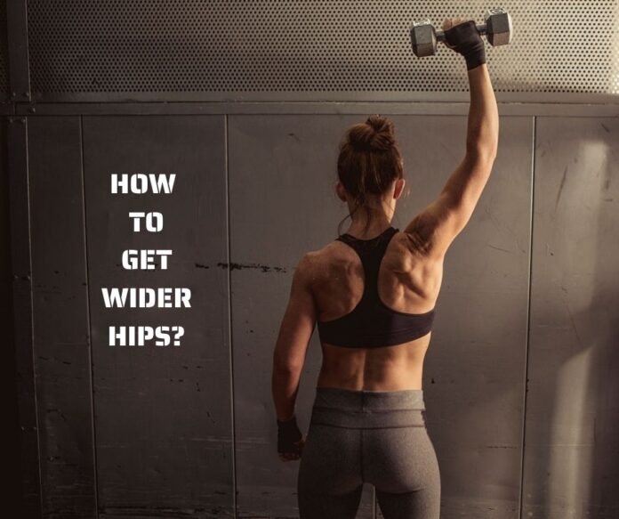 Get Wider Hips